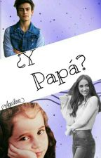 ¿Y Papá?|•TPT2•| by Pamz056