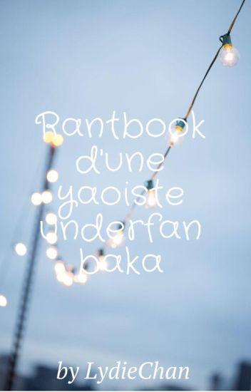 Rant-book d'une yaoiste underfan baka