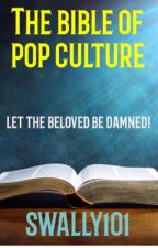 The Bible Of Pop Culture by swally101