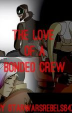 The Love of a Bonded Crew by StarWarsRebels647