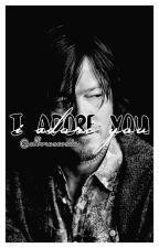 i adore you ;; dixon by -alboranking