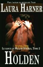 Le Ranch de Willow Springs (Tome 2 ; Holden) by AslinnBaile