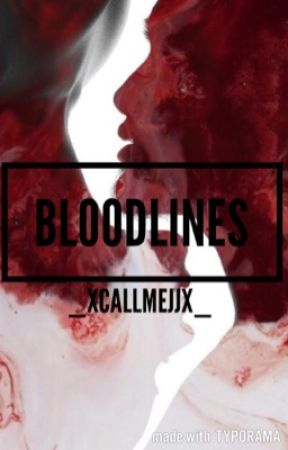 Bloodlines by _xCallMeJJx_