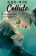 Collide ◆ JiKook by propertyofjimjams