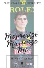 Mesmerize, Maximize me - {Max Verstappen} by DannyRicc17
