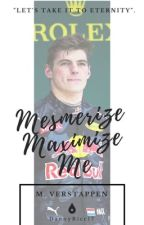 Mesmerize, Maximize me. {Max Verstappen} by Lukeyyyxx