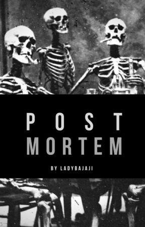 Post Mortem by LadyBajaji