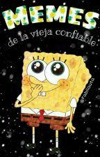 Memes de la vieja confiable  by Fabi1200