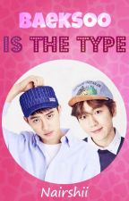 BaekSoo Is The Type by Nairshii
