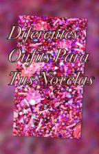 Diferentes Oufits Para Tus Novelas by marienina_