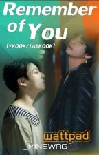 REMEMBER OF YOU [Vkook] by _MinSwaG