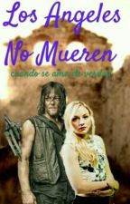 Los Ángeles No Mueren (Bethyl) by Bethyl_is_love