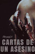 Cartas de un asesino #CdA by Rhora01