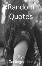 Random quotes by jazzletheunicorn97