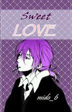 ~Sweet Love~  [Murasakibara Atsushi x Reader]  by Mido_6