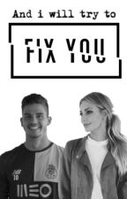 FIX YOU |André Silva Fanfic| by immariabye
