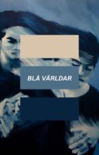 Blå Världar by melancholicgod