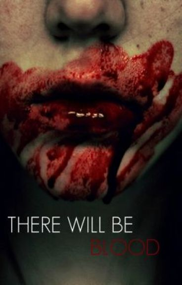 There Will Be Blood (Side Story)