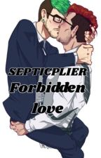 SepticPlier forbidden love [COMPLETED] by iampretty0dd