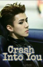 Crash into you [HunHan] by kipunhun
