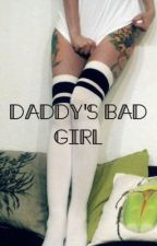 Daddy's Bad Girl  (l.t.) by princessjuliagrace