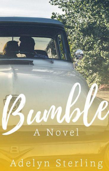 Bumble {The Novel} by AdelynAnn