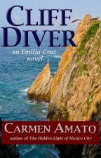 CLIFF DIVER: An Emilia Cruz Novel, Chapter 1 by CarmenAmato4