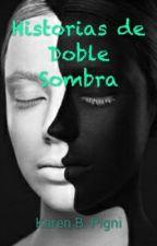 Historias de Doble Sombra by KarenPigni