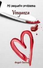 Venganza [MPP #2] by AngellCatrine