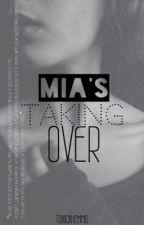 Mia's Taking Over by toxicxhemmo