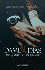 Dame 30 Días  ||En Curso|| by IAmSeffo