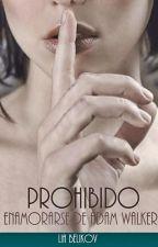 PROHIBIDO ENAMORARSE DE ADAN WALKER by AleKaroPonce