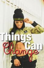 Things Can Change by iseeswagg