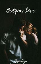 OEDIPUS LOVE by nyonyatua