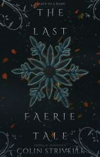 The Last Faerie Tale: Legacy of a Name  by c_strive