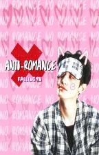 Anti-romance by FallingYN