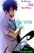 Amoureuse d'un Démon. [Blue Exorcist] by -A_Free_Soul-