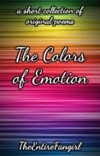 The Colors of Emotion [#ProjectRefresh] by TheEntireFangirl
