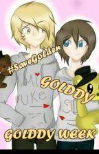 Golddy Week by RosemineLove