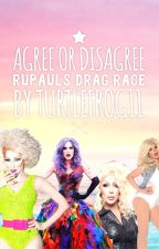 Rupauls Drag Race Decisions by TurtleFrog11