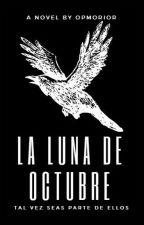 La Luna de Octubre by OPMORIOR4EVER