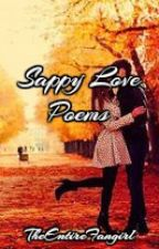Sappy Love Poems by TheEntireFangirl