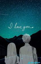 I love you... {Fanfic Cdm} by SakuraYuki20