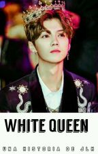White Queen. (HunHan)  by JLHuniverse