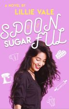 Spoonful of Sugar 🍰  | NANO NOVEL COMING SOON by LillieVale
