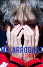 Mr. Arrogant [book 4] || Kim Taehyung [ON HOLD] by naechinguss