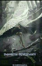 Shattered Descendant  by LeeNileza
