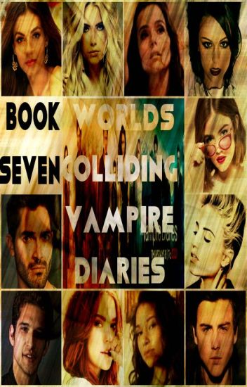 Worlds Colliding (The Vampire Diaries) Book Seven