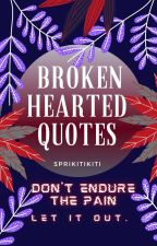 Broken Hearted Quotes  by siMAYORA_HV