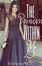 The Princess Within Me by IloveAC